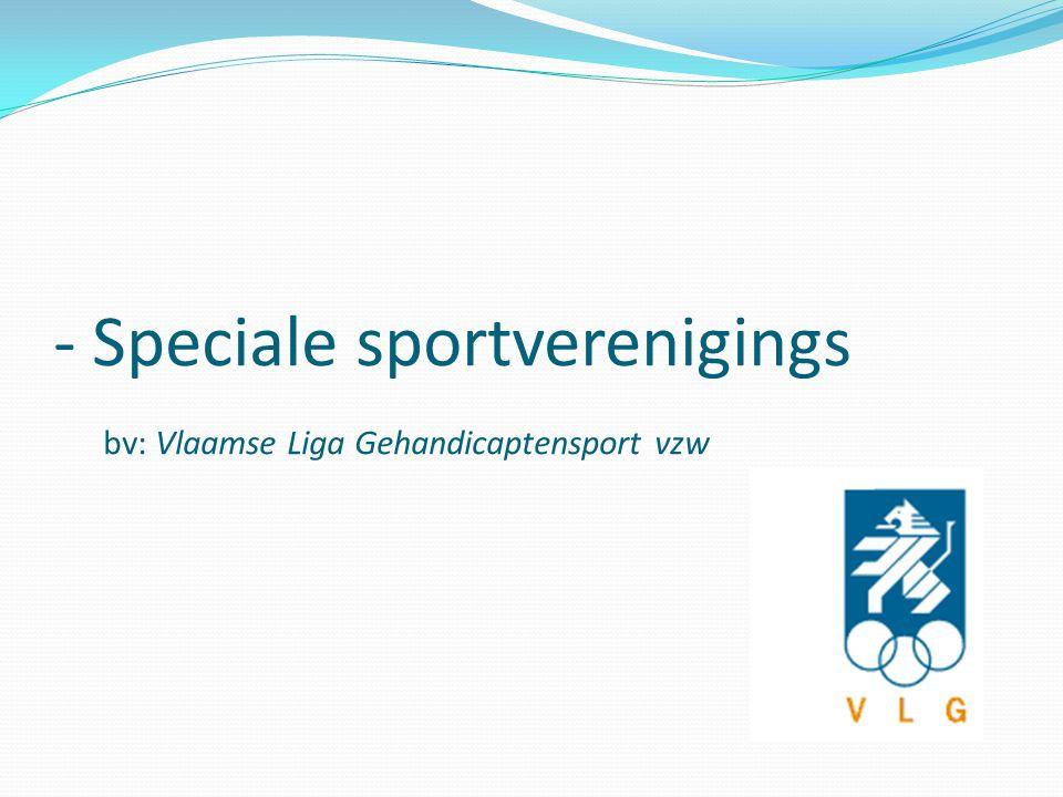 - Speciale sportverenigings bv: Vlaamse Liga Gehandicaptensport vzw