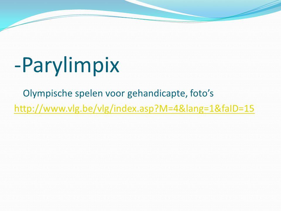 -Parylimpix Olympische spelen voor gehandicapte, foto's http://www.vlg.be/vlg/index.asp?M=4&lang=1&faID=15 http://www.vlg.be/vlg/index.asp?M=4&lang=1&