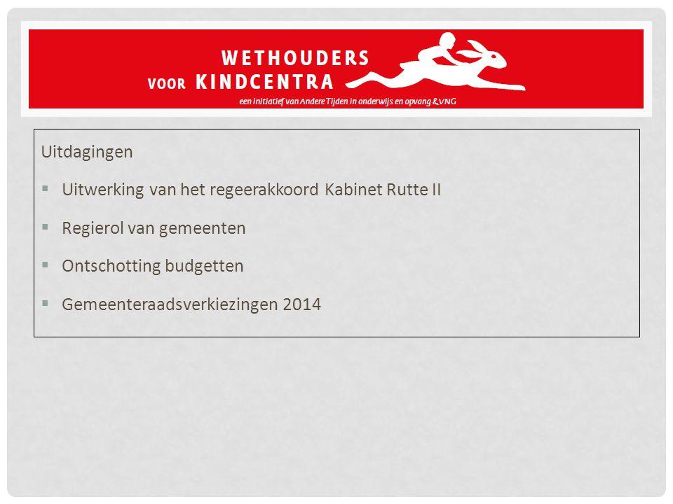 Uitdagingen  Uitwerking van het regeerakkoord Kabinet Rutte II  Regierol van gemeenten  Ontschotting budgetten  Gemeenteraadsverkiezingen 2014