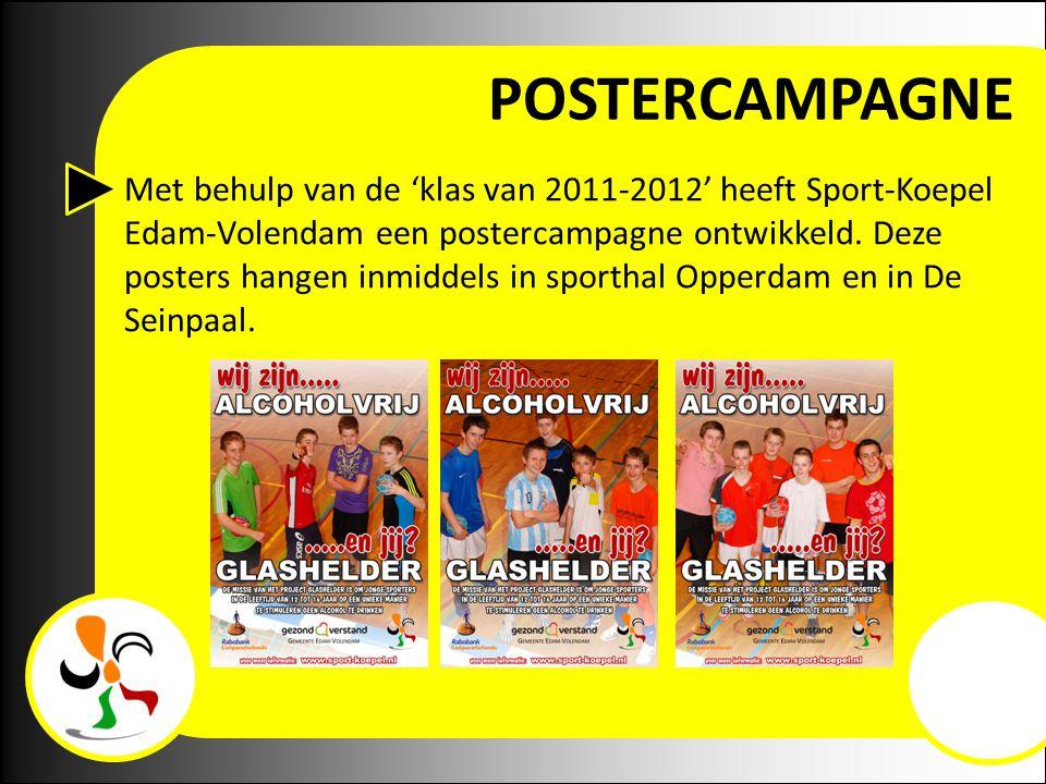 POSTERCAMPAGNE Met behulp van de 'klas van 2011-2012' heeft Sport-Koepel Edam-Volendam een postercampagne ontwikkeld. Deze posters hangen inmiddels in
