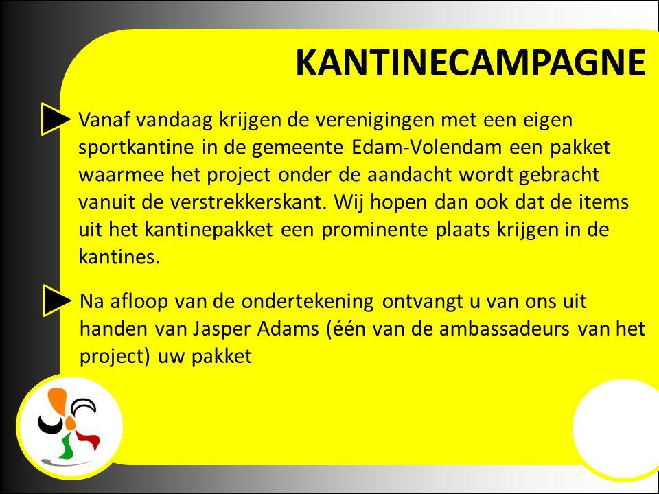 KANTINECAMPAGNE Vanaf vandaag krijgen de verenigingen met een eigen sportkantine in de gemeente Edam-Volendam een pakket waarmee het project onder de aandacht wordt gebracht vanuit de verstrekkerskant.