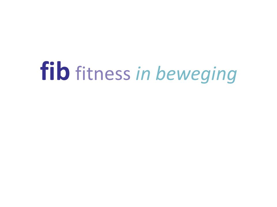 fib fitness in beweging Kwaliteit servicebelevingKlantsegmentenInnovatie conceptenMarkteting plannen Finish
