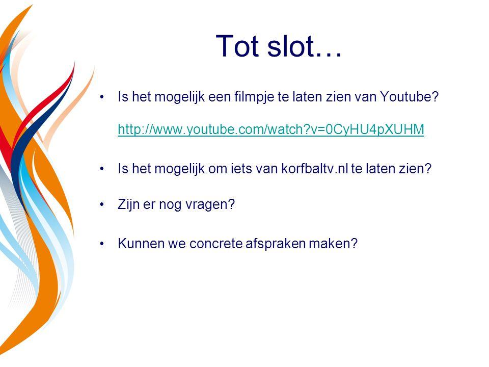 Tot slot… Is het mogelijk een filmpje te laten zien van Youtube? http://www.youtube.com/watch?v=0CyHU4pXUHM http://www.youtube.com/watch?v=0CyHU4pXUHM