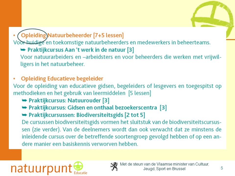 Met de steun van de Vlaamse minister van Cultuur, Jeugd, Sport en Brussel 5