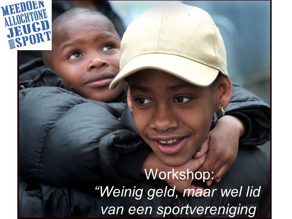 Workshop: Weinig geld, maar wel lid van een sportvereniging