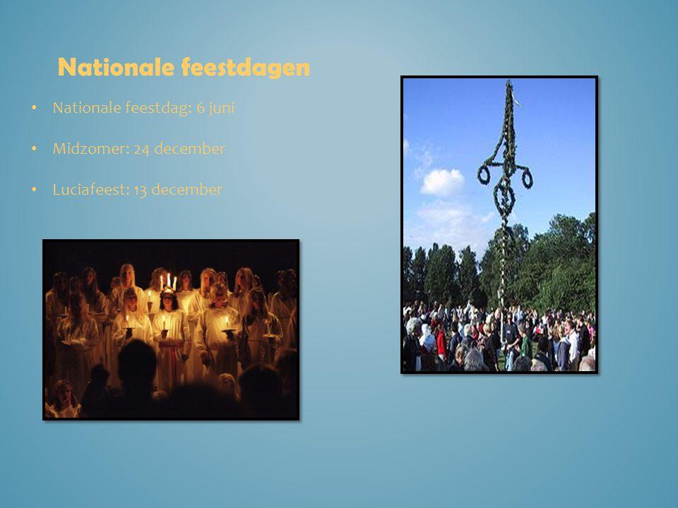 Nationale feestdagen Nationale feestdag: 6 juni Midzomer: 24 december Luciafeest: 13 december