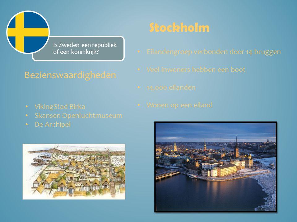 Stockholm Eilandengroep verbonden door 14 bruggen Veel inwoners hebben een boot 14,000 eilanden Wonen op een eiland Is Zweden een republiek of een kon