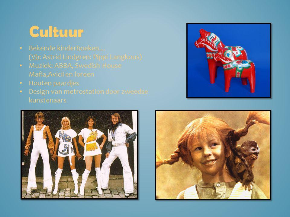 Cultuur Bekende kinderboeken… (Vb: Astrid Lindgren: Pippi Langkous) Muziek: ABBA, Swedish House Mafia,Avicii en loreen Houten paardjes Design van metr