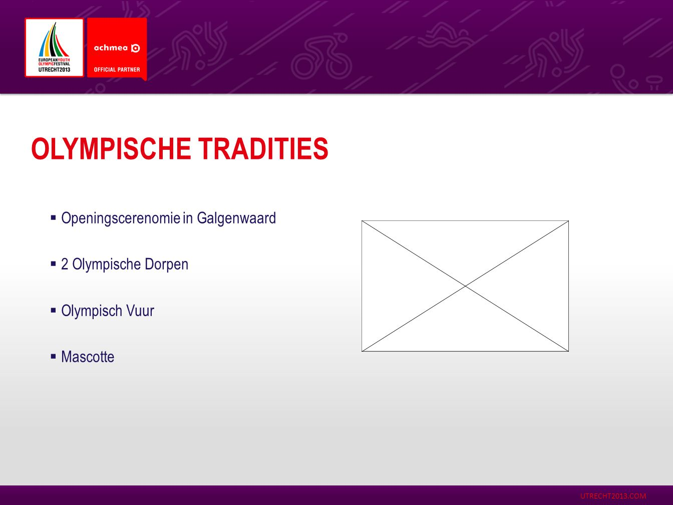 UTRECHT2013.COM ACHMEA HIGH FIVE CHALLENGE Programma:  Urban tour  Sportdagen  Fakkelestafette  Toppers op school