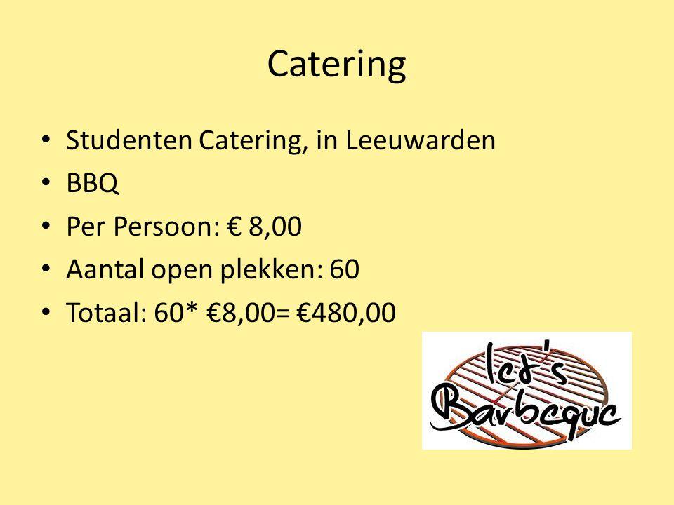 Catering Studenten Catering, in Leeuwarden BBQ Per Persoon: € 8,00 Aantal open plekken: 60 Totaal: 60* €8,00= €480,00