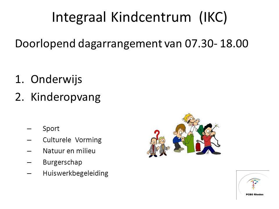 Integraal Kindcentrum (IKC) Doorlopend dagarrangement van 07.30- 18.00 1.Onderwijs 2.Kinderopvang – Sport – Culturele Vorming – Natuur en milieu – Burgerschap – Huiswerkbegeleiding