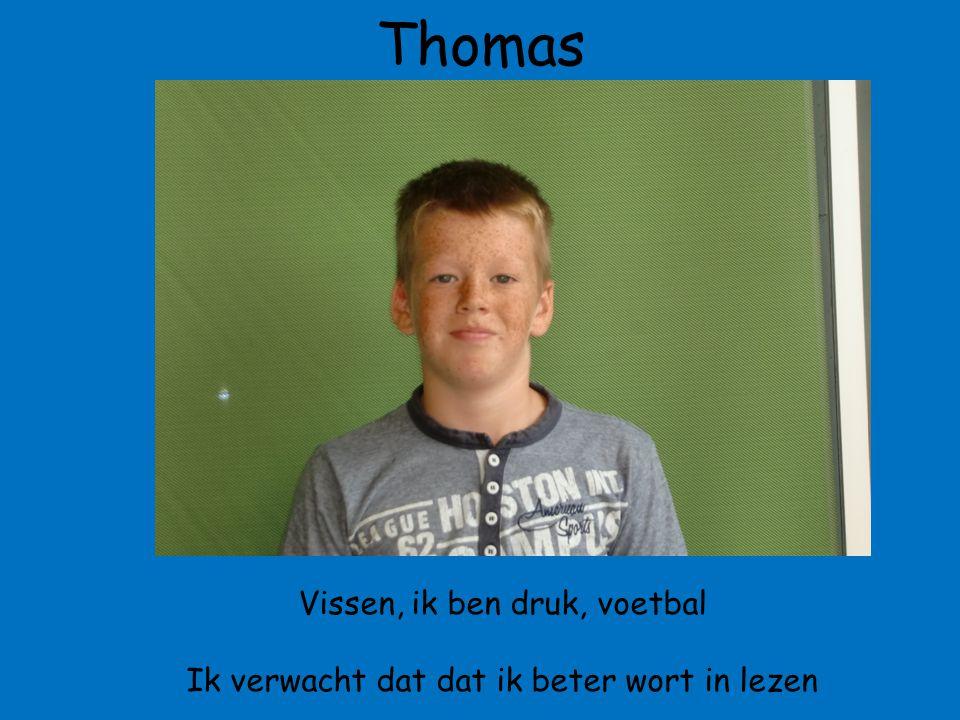 Thomas Vissen, ik ben druk, voetbal Ik verwacht dat dat ik beter wort in lezen