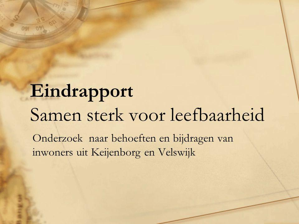 Eindrapport Samen sterk voor leefbaarheid Onderzoek naar behoeften en bijdragen van inwoners uit Keijenborg en Velswijk