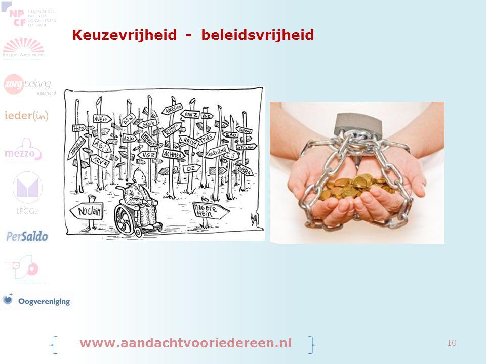 Keuzevrijheid - beleidsvrijheid www.aandachtvooriedereen.nl 10