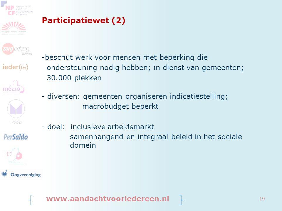 Participatiewet (2) -beschut werk voor mensen met beperking die ondersteuning nodig hebben; in dienst van gemeenten; 30.000 plekken - diversen: gemeen