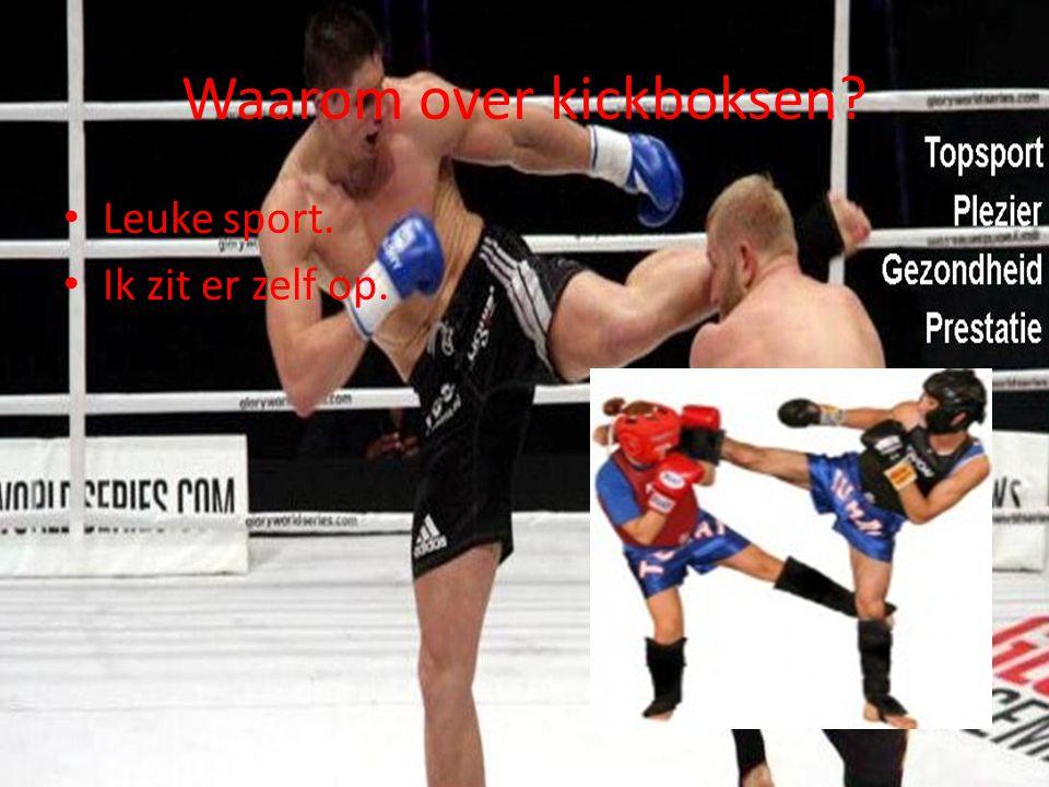 Waarom over kickboksen? Leuke sport. Ik zit er zelf op.