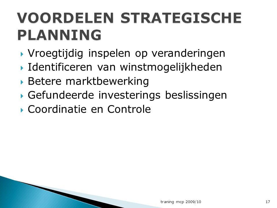  Vroegtijdig inspelen op veranderingen  Identificeren van winstmogelijkheden  Betere marktbewerking  Gefundeerde investerings beslissingen  Coordinatie en Controle traning mcp 2009/1017