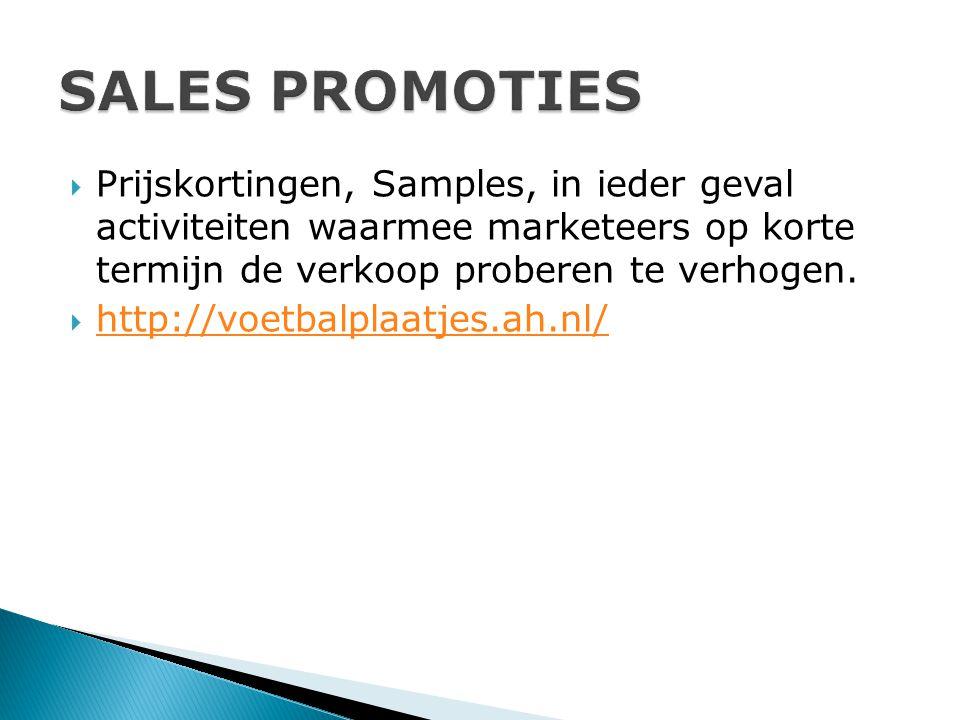  Prijskortingen, Samples, in ieder geval activiteiten waarmee marketeers op korte termijn de verkoop proberen te verhogen.  http://voetbalplaatjes.a