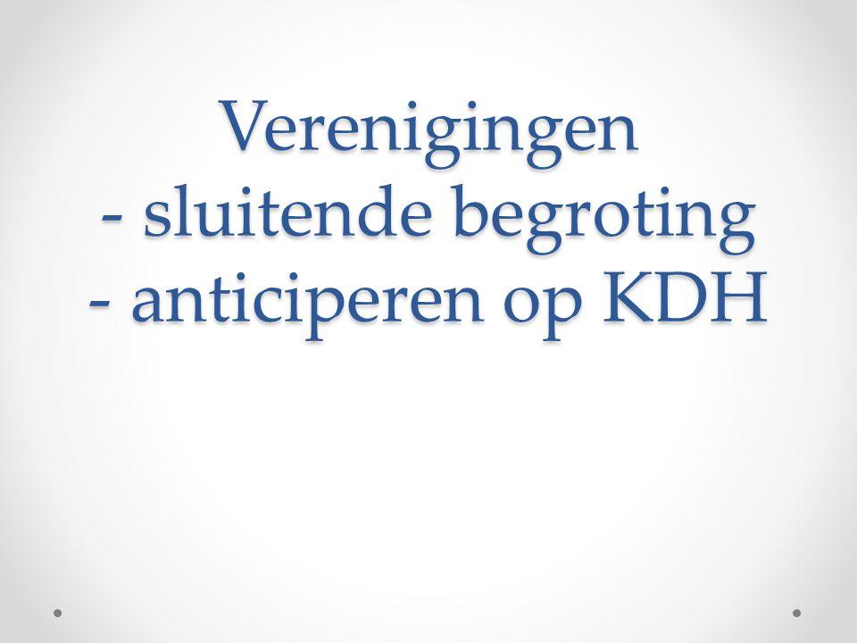 Verenigingen - sluitende begroting - anticiperen op KDH