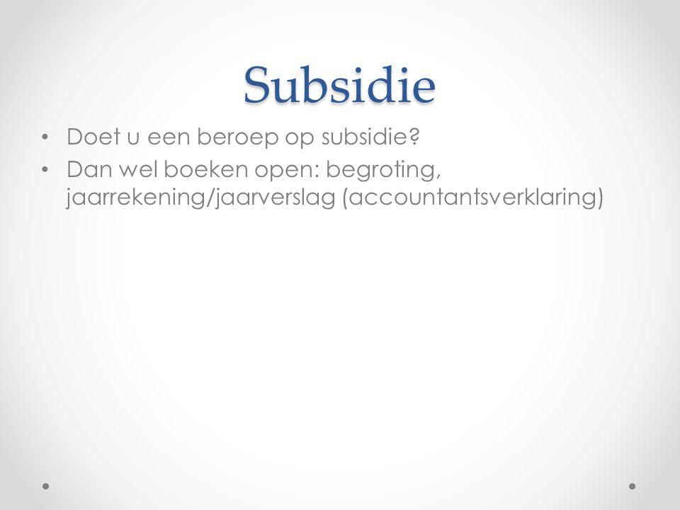Subsidie Doet u een beroep op subsidie.