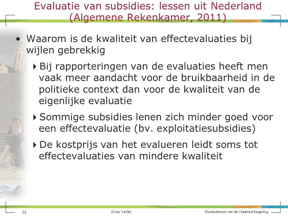 Dries Verlet Studiedienst van de Vlaamse Regering Evaluatie van subsidies: lessen uit Nederland (Algemene Rekenkamer, 2011) Waarom is de kwaliteit van