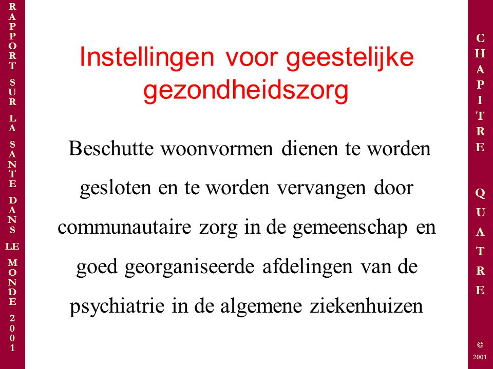 Psychiatrische diensten volledig geïntegreerd in de stad: Oostelijke wijken van Lille: 86 000 inwoners In 2008: 2336 mensen in begeleiding, waarvan 85 % nooit opgenomen