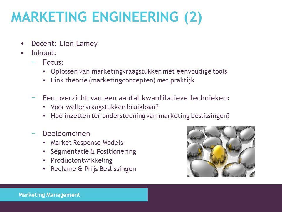 MARKETING ENGINEERING (2) Docent: Lien Lamey Inhoud: − Focus: Oplossen van marketingvraagstukken met eenvoudige tools Link theorie (marketingconcepten