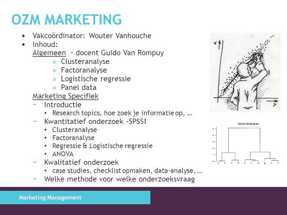 OZM MARKETING Vakcoördinator: Wouter Vanhouche Inhoud: Algemeen – docent Guido Van Rompuy » Clusteranalyse » Factoranalyse » Logistische regressie » P