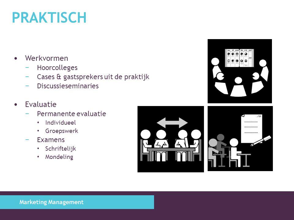 PRAKTISCH Werkvormen − Hoorcolleges − Cases & gastsprekers uit de praktijk − Discussieseminaries Evaluatie − Permanente evaluatie Individueel Groepswe