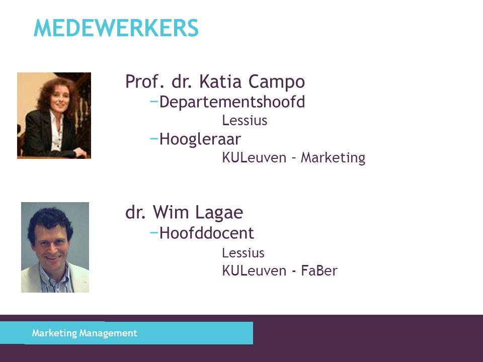 MEDEWERKERS Prof. dr. Katia Campo − Departementshoofd Lessius − Hoogleraar KULeuven – Marketing dr. Wim Lagae − Hoofddocent Lessius KULeuven - FaBer M