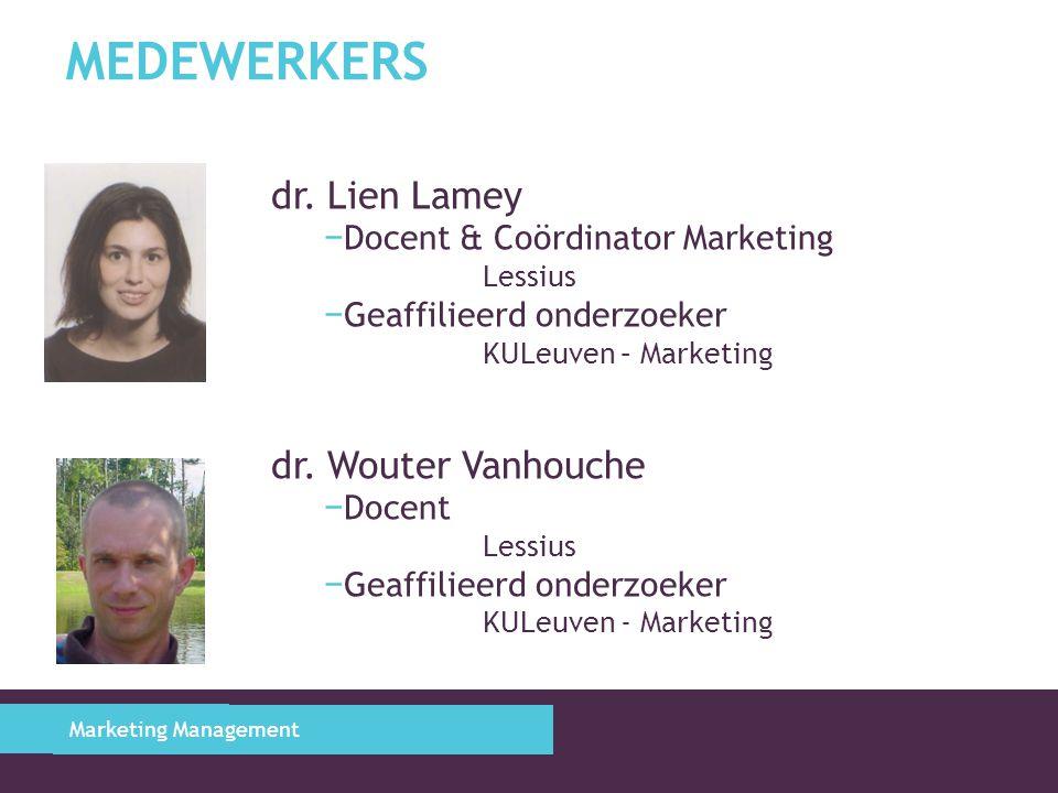MEDEWERKERS dr. Lien Lamey − Docent & Coördinator Marketing Lessius − Geaffilieerd onderzoeker KULeuven – Marketing dr. Wouter Vanhouche − Docent Less