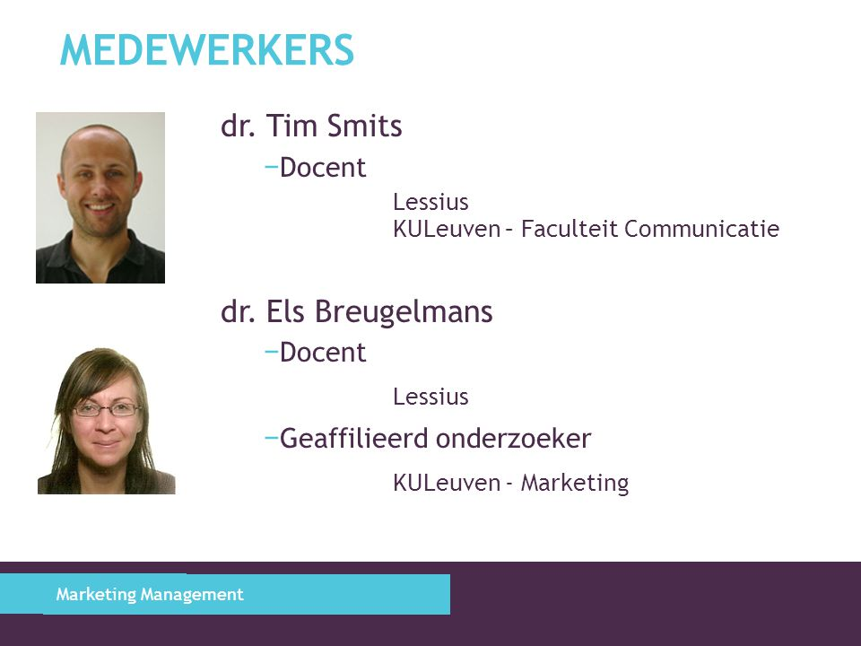 MEDEWERKERS dr.Tim Smits − Docent Lessius KULeuven – Faculteit Communicatie dr.
