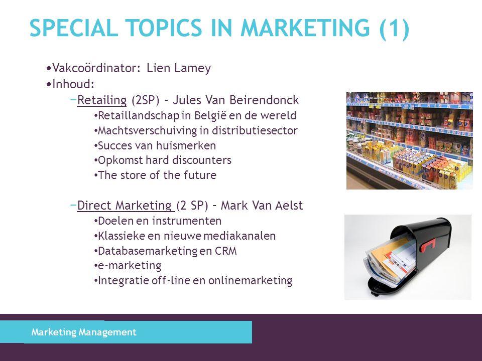 SPECIAL TOPICS IN MARKETING (2) Vakcoördinator:Lien Lamey Inhoud: − Informatieverzameling in Marketing (2 SP) Primaire data » Ontwerp Experiment » Ontwerp Survey » Steekproeftrekking, vraagverwoording, responsstrategieën, … Secundaire data » Consumer panel data » Retailer scanner data Gastspreker Nielsen Nielsen opdracht Marketing Management