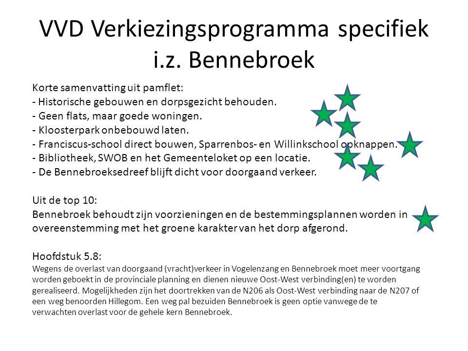 VVD Verkiezingsprogramma specifiek i.z. Bennebroek Korte samenvatting uit pamflet: - Historische gebouwen en dorpsgezicht behouden. - Geen flats, maar