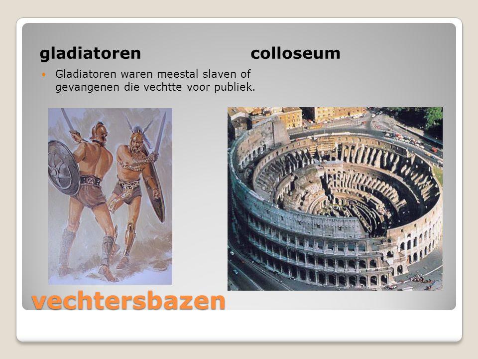 vechtersbazen gladiatorencolloseum Gladiatoren waren meestal slaven of gevangenen die vechtte voor publiek.