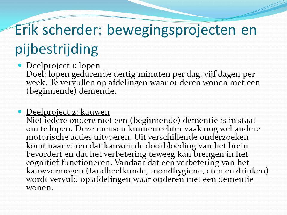 Erik scherder: bewegingsprojecten en pijbestrijding Deelproject 1: lopen Doel: lopen gedurende dertig minuten per dag, vijf dagen per week. Te vervull