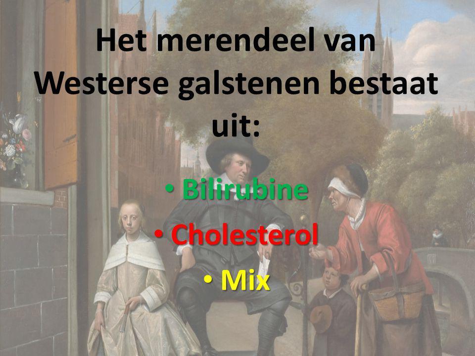 Het merendeel van Westerse galstenen bestaat uit: Bilirubine Bilirubine Cholesterol Cholesterol Mix Mix