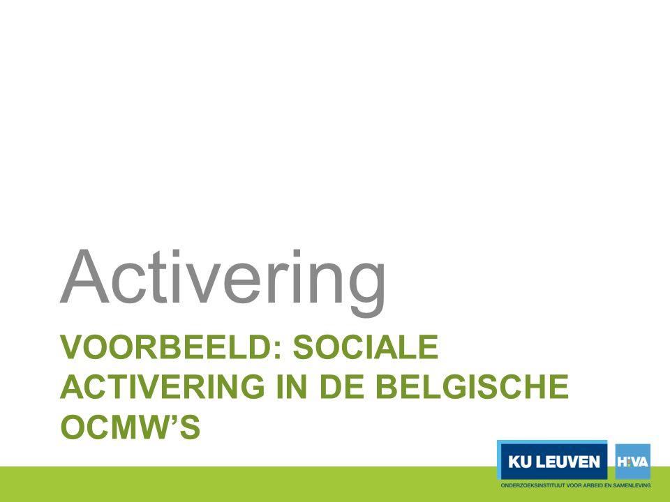 VOORBEELD: SOCIALE ACTIVERING IN DE BELGISCHE OCMW'S Activering