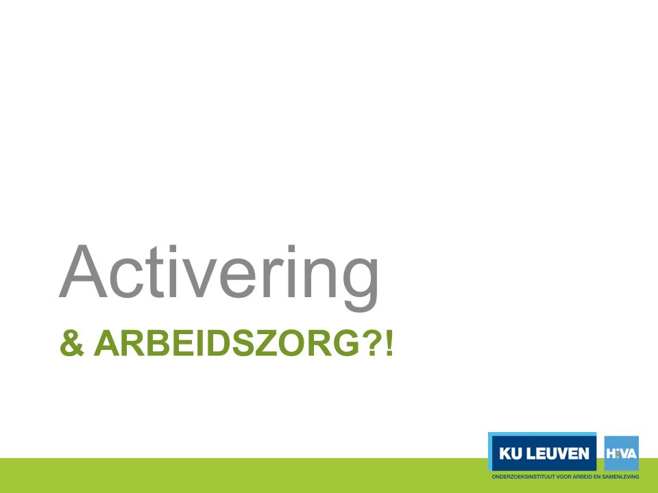 & ARBEIDSZORG?! Activering