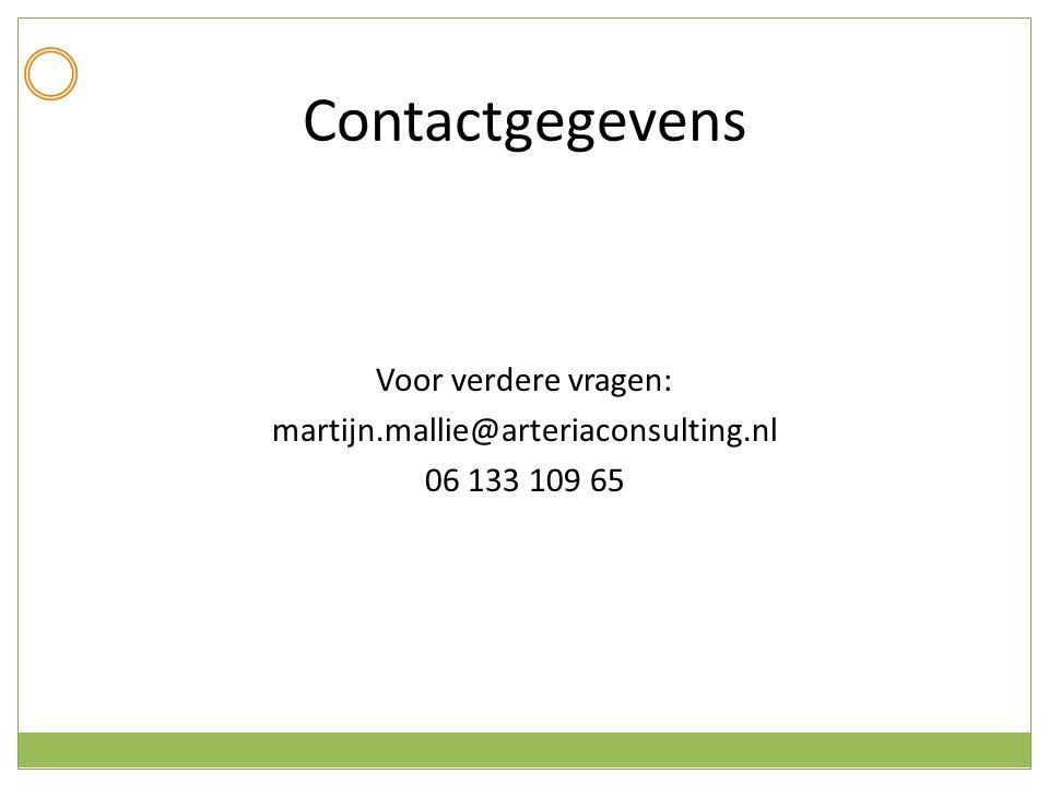 Contactgegevens Voor verdere vragen: martijn.mallie@arteriaconsulting.nl 06 133 109 65