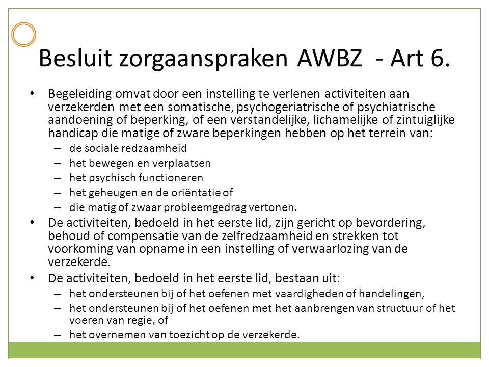 Besluit zorgaanspraken AWBZ - Art 6. Begeleiding omvat door een instelling te verlenen activiteiten aan verzekerden met een somatische, psychogeriatri