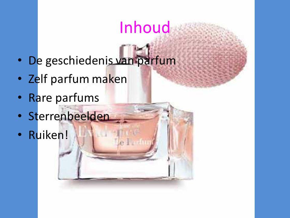 Inhoud De geschiedenis van parfum Zelf parfum maken Rare parfums Sterrenbeelden Ruiken!