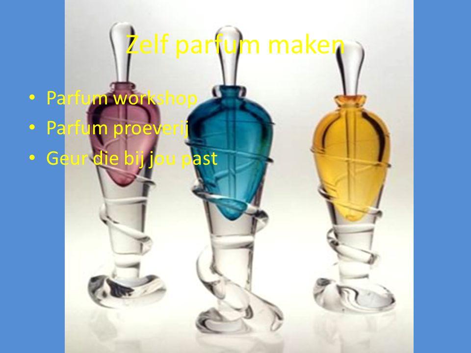 Zelf parfum maken Parfum workshop Parfum proeverij Geur die bij jou past