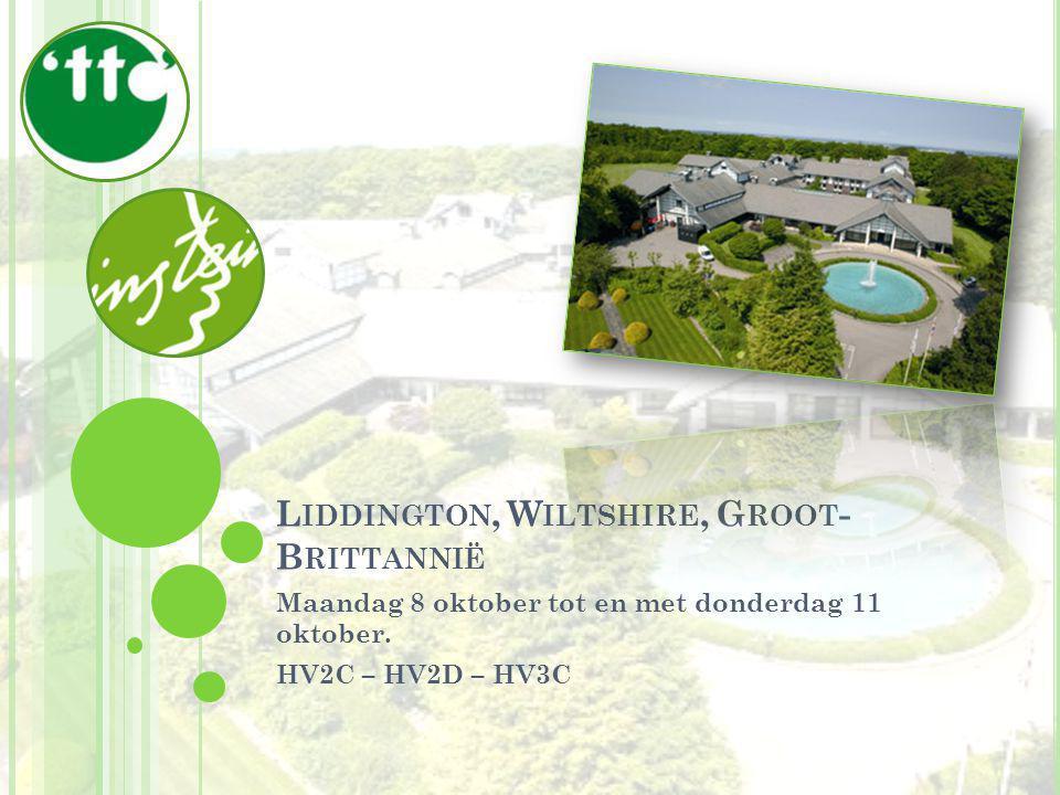 L IDDINGTON, W ILTSHIRE, G ROOT - B RITTANNIË Maandag 8 oktober tot en met donderdag 11 oktober.
