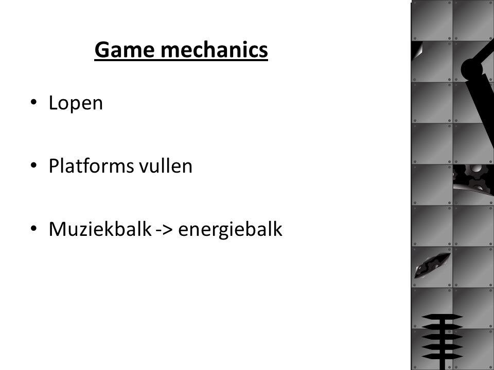Game mechanics Continuous space Objects: - Speler - Muziek/energiebalk - bonussen - omzetstation Fysieke-mentale skills Chance in bonussen