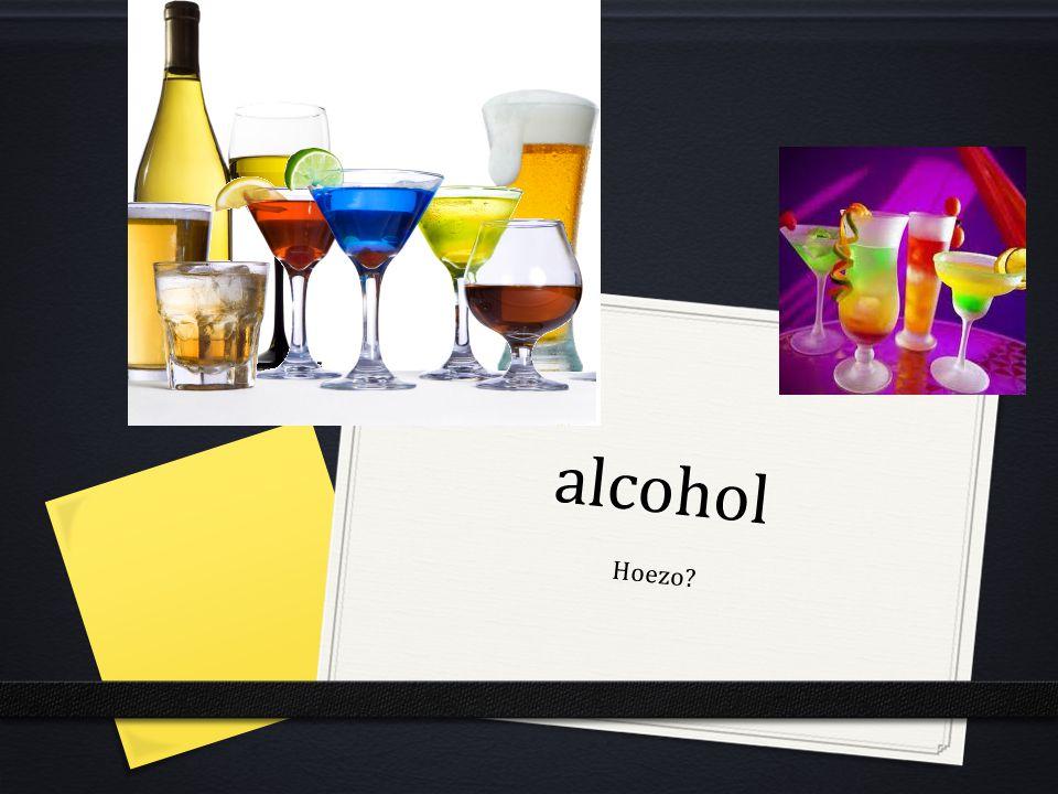 alcohol Hoezo?