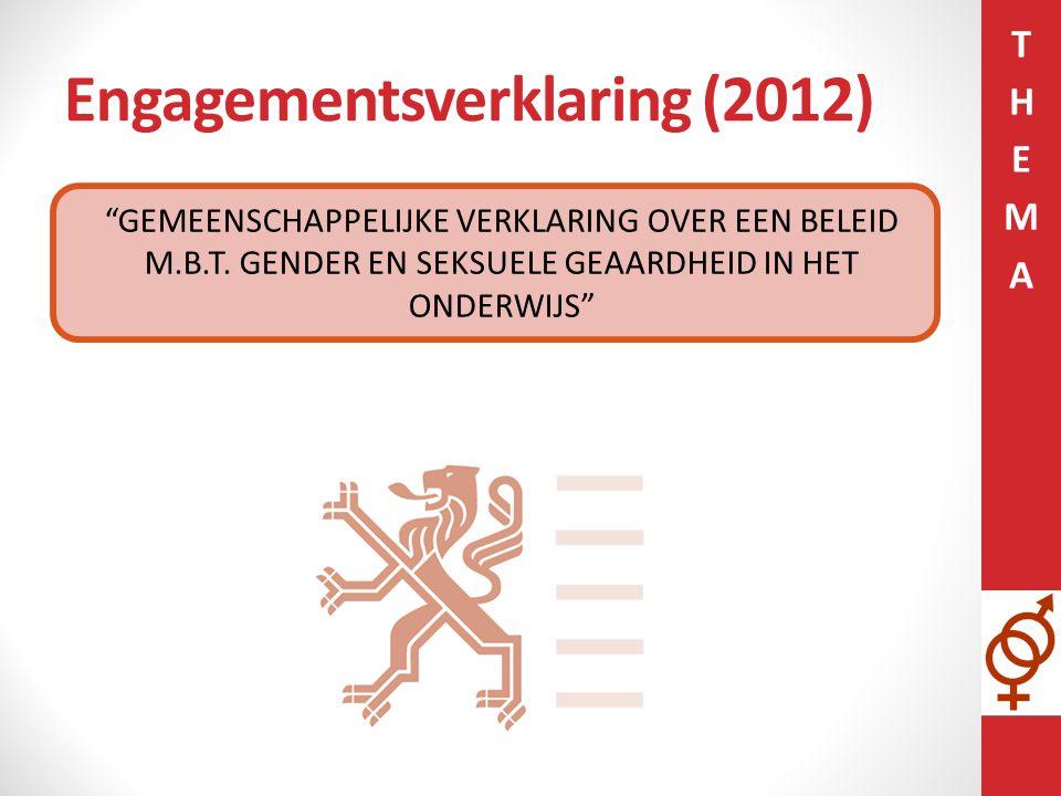 """Engagementsverklaring (2012) """"GEMEENSCHAPPELIJKE VERKLARING OVER EEN BELEID M.B.T. GENDER EN SEKSUELE GEAARDHEID IN HET ONDERWIJS"""""""