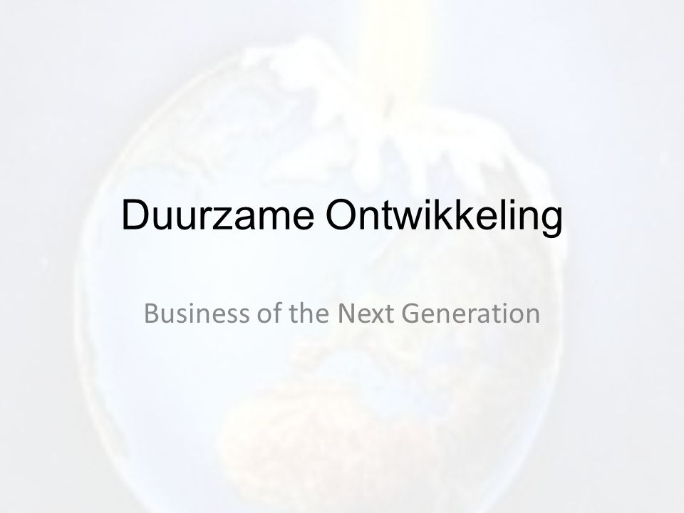 Duurzame Ontwikkeling Business of the Next Generation
