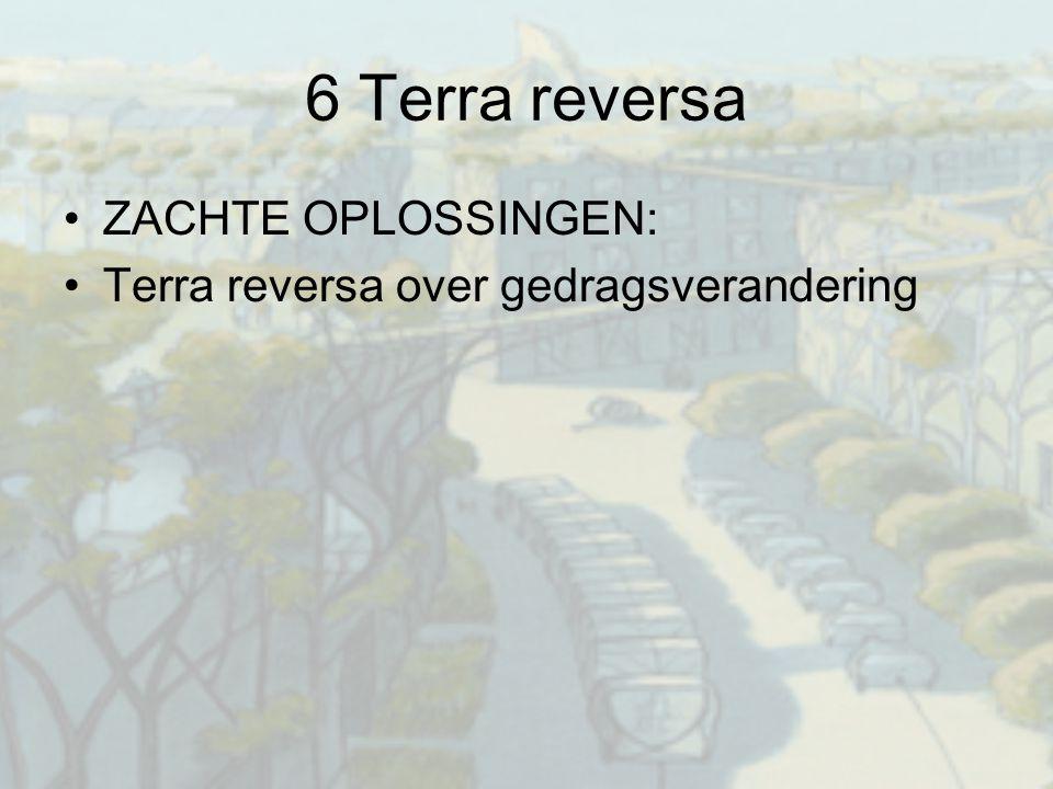 6 Terra reversa ZACHTE OPLOSSINGEN: Terra reversa over gedragsverandering