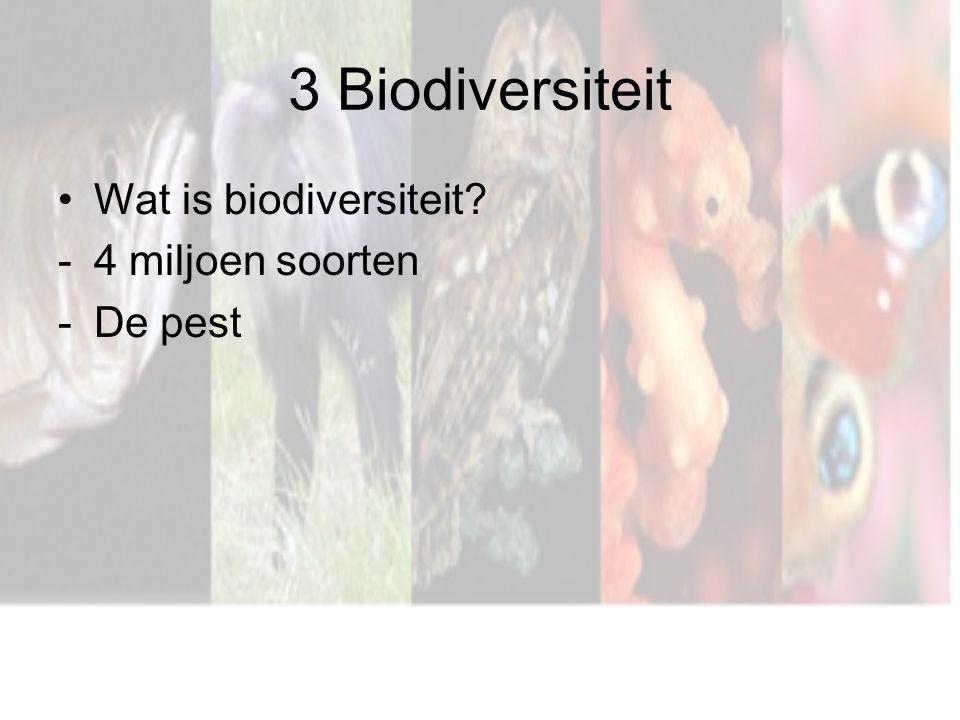 3 Biodiversiteit Wat is biodiversiteit? -4 miljoen soorten -De pest